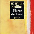 Pierre de lune - w. wilkie collins