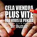 - cela viendra plus vite que vous le pensez! dr. buttar (vidéo 11:14)