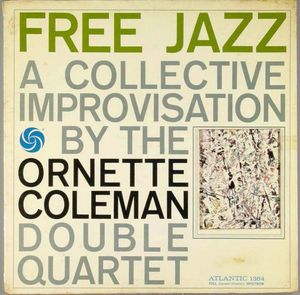 Ornette_Coleman___1960___Free_Jazz__A_Collective_Improvisation_By_The_Ornette_Coleman_Double_Quartet__Atlantic_