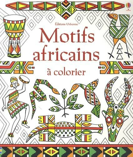 Coloriage Famille Africaine.Usborne Motifs Africains A Colorier Just One More Page