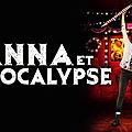 Calendrier de l'avent jour 17 : anna et l'apocalypse