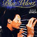 Blue velvet (l'année de naissance de l'esthétique lynchienne)