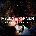 Mylène farmer – l'insondable … interstellaires