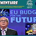 le nouveau budget de l'ue : une nouvelle trahison de nos intérêts nationaux...