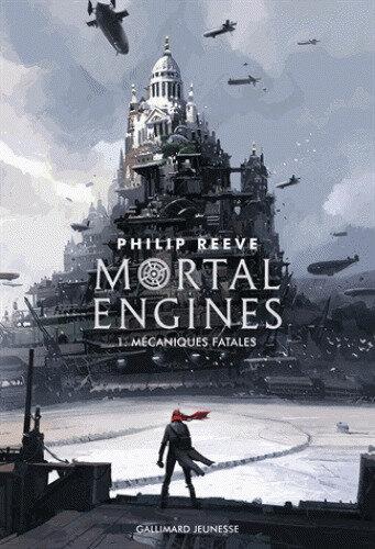 [Chronique livresque] Mortal Engines, tome 1 : Mécaniques Fatales de Philip Reeve