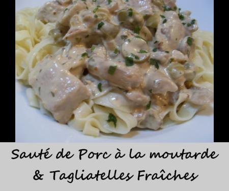 Sauté de Porc à la moutarde & aux tagliatelles fraîches 2