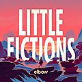 Elbow – little fictions (2017)