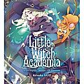 Little witch academia [ manga, tome 2 ]