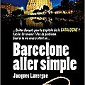Barcelone aller simple - jacques lavergne