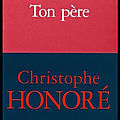 Ton père - christophe honoré - editions mercure de france
