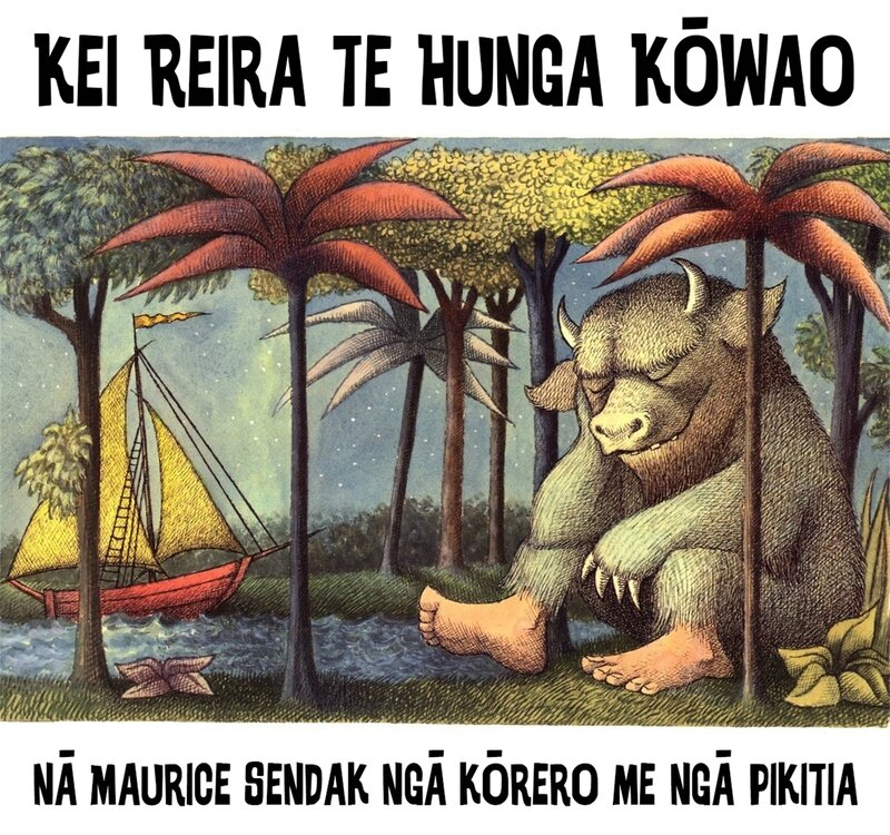 Kei Reira Te Hunga Kowao (Where the Wild Things Are) by Maurice Sendak