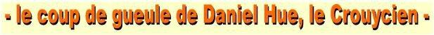 Le coup de gueule de Daniel Hue