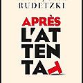 Après l'attentat - françoise rudetzki - editions calmann lévy