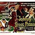 Johnny stool pigeon. william castle
