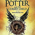 Harry potter and the cursed child / harry potter et l'enfant maudit de jack thorne, john tiffany & j.k. rowling