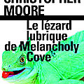 Le lézard lubrique de melancholy cove de christopher moore