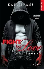 """Fight for love tome 6 """"Legend"""" Katy Evans"""