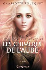 Charlotte Bousquet - [La Peau des Rêves] - T3 - Les Chimères de l'Aube