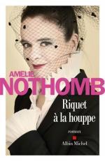 riquet-a-la-houppe-amelie-nothomb-albin-michel-e1474634761858