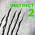 Instinct 2 de vincent villeminot