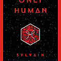 Only human (trop humains) (themis files tome 3) ---- sylvain neuvel