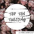 Top ten tuesday ~ 142 : les 5 premières phrases des 10 derniers livres lus