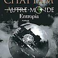 Autre-monde tome 4: entropia de maxime chattam