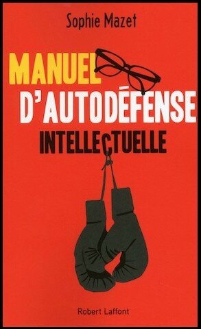 manuel d autodefense intellectuelle