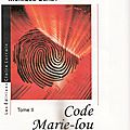 Code marie-lou (tome 2) de monique serey