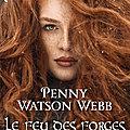 Le feu des forges, de penny watson-webb