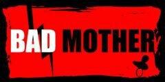 badmother