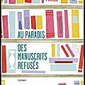 au paradis des manuscrits refuses