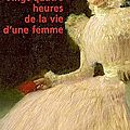 Vingt-quatre heures de la vie d'une femme ---- stefan zweig
