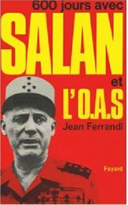 600 jours Salan OAS Ferrandi