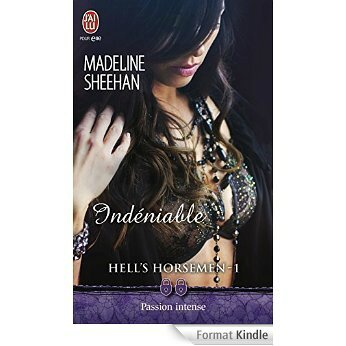 Hell's Horsemen Tome 1 Indéniable Madeline Sheehan