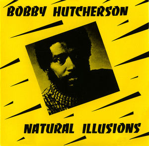 Bobby_Hutcherson___1972___Natural_Illusions__Liberty_Records_
