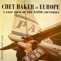 Chet Baker - 1956 - In Europe, a Jazz Tour of The Nato Countries (Pacific Jazz)