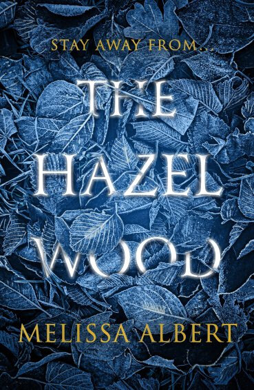 The Hazel Wood_Melissa Albert
