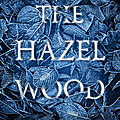 The hazel wood, melissa albert