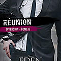 Diversion tome 6 : réunion (eden winters)