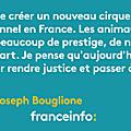 [grif' en fête] le cirque andré-joseph bouglione arrête les spectacles avec animaux!