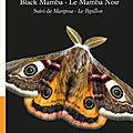 Black mamba - le mamba noir: suivi de mariposa - le papillon