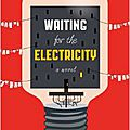 Waiting for the electricity (christina nichol)