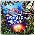 Liberté conditionnelle, de florian dennisson