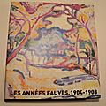 Les années fauves 1904-1908 / van dongen, valtat, de vlaminck, dufy, braque