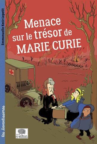 Menace sur le trésor de Marie Curie, de Emmanuelle Kecir-Lepetit - Masse Critique Babelio