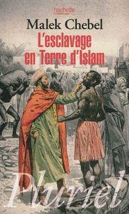 blog__Esclavage_en_terre_islam_Malek_Chebel_Pluriel_cover