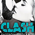 Passion brûlante (clash tome 1) ❉❉❉ jay crownover