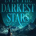Even the darkest stars#1, heather fawcett