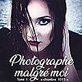 Photographe malgré moi #1 : chambre 1015 - mélanie léger